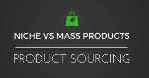 NICHE PRODUCTS VS MASS PRODUCTS