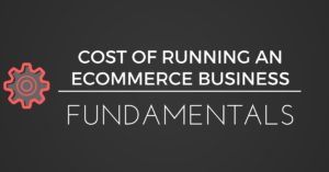 COST OF RUNNING ECOMMERCE BUSINESS